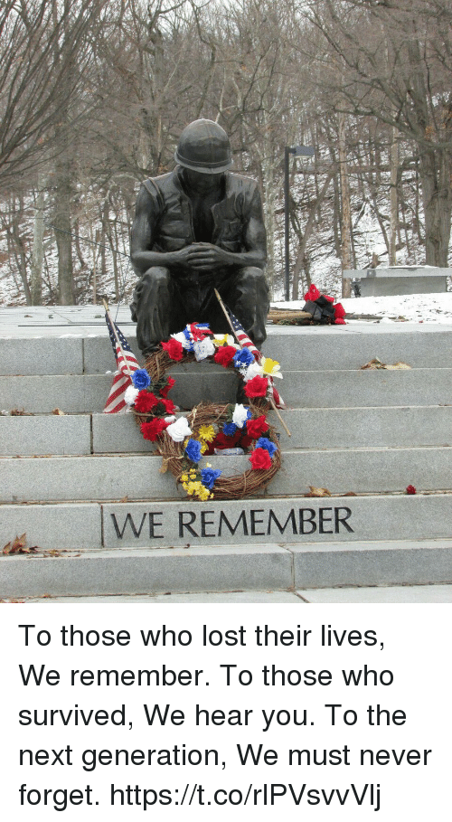 Memes, Lost, and Never: WE REMEMBER To those who lost their lives, We remember. To those who survived, We hear you. To the next generation, We must never forget. https://t.co/rlPVsvvVlj