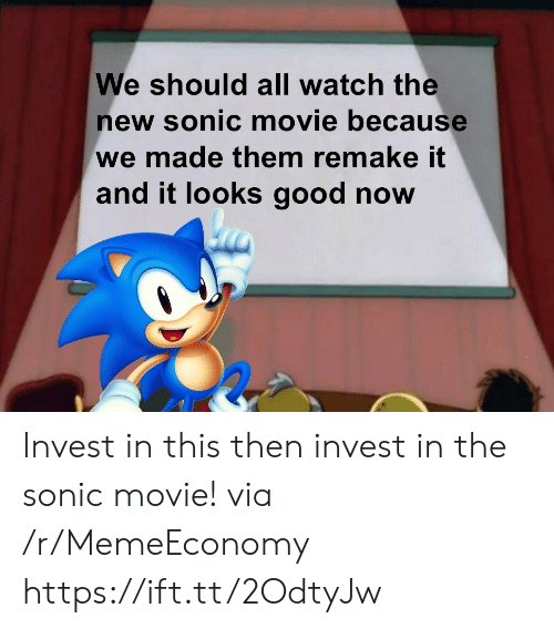 Looks Good: We should all watch the  new sonic movie because  we made them remake it  and it looks good now Invest in this then invest in the sonic movie! via /r/MemeEconomy https://ift.tt/2OdtyJw