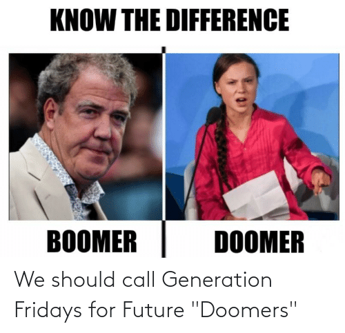 """fridays: We should call Generation Fridays for Future """"Doomers"""""""