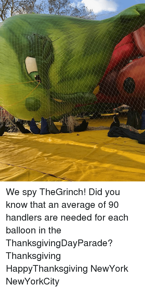 Memes, Thanksgiving, and 🤖: We spy TheGrinch! Did you know that an average of 90 handlers are needed for each balloon in the ThanksgivingDayParade? Thanksgiving HappyThanksgiving NewYork NewYorkCity