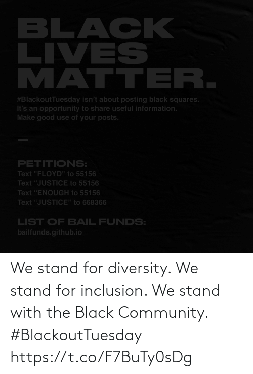 stand: We stand for diversity. We stand for inclusion. We stand with the Black Community. #BlackoutTuesday https://t.co/F7BuTy0sDg