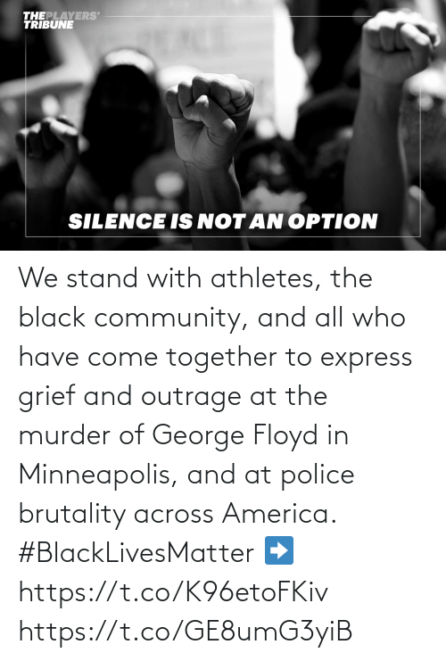 stand: We stand with athletes, the black community, and all who have come together to express grief and outrage at the murder of George Floyd in Minneapolis, and at police brutality across America. #BlackLivesMatter   ➡️ https://t.co/K96etoFKiv https://t.co/GE8umG3yiB