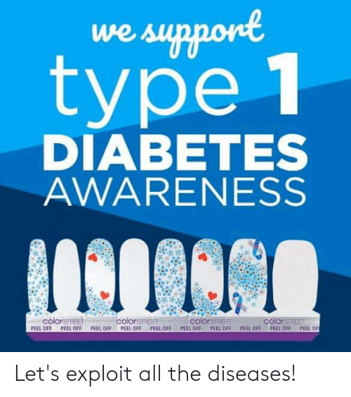Type-1 Diabetes: we support  type 1  DIABETES  AWARENESS  colorsTREET  colorsTrest  colorstrest  PEEL OFF  colorsTREET  PEEL OF  PEEL OFF  PEEL OFF  PEEL OFF  PEEL OFF  PEEL OFF  PEEL OFF  PEEL OFF  PEEL OFF Let's exploit all the diseases!