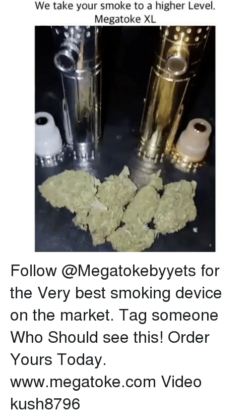 Smoking, Weed, and Marijuana: We take your smoke to a higher Level.  Megatoke XL Follow @Megatokebyyets for the Very best smoking device on the market. Tag someone Who Should see this! Order Yours Today. www.megatoke.com Video kush8796
