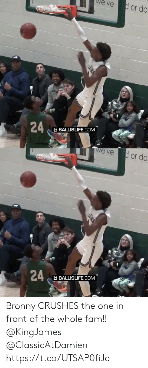fam: we' ve  d or do  24  G BALLISLIFE.COM   we've  dor do  24  6 BALLISLIFE.COM Bronny CRUSHES the one in front of the whole fam!!  @KingJames @ClassicAtDamien https://t.co/UTSAP0fiJc