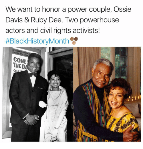 Ethered: We want to honor a power couple, Ossie  Davis & Ruby Dee. Two powerhouse  actors and civil rights activists!  #Black HistoryMonth  ETHER OF SEROUS SIDE MASON  GONE  THE D  OSSI