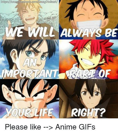 animated gif: WE WILL ALWAYS BE  IMPORTANT OF  YOUR LIFE RIGHT? Please like --> Anime GIFs