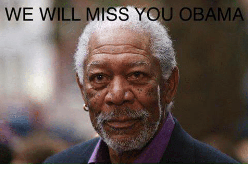 Obama, Dank Memes, and Will: WE WILL MISS YOU OBAMA
