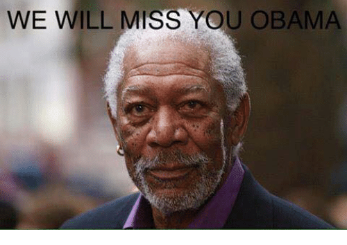 Memes, Obama, and 🤖: WE WILL MISS YOU OBAMA