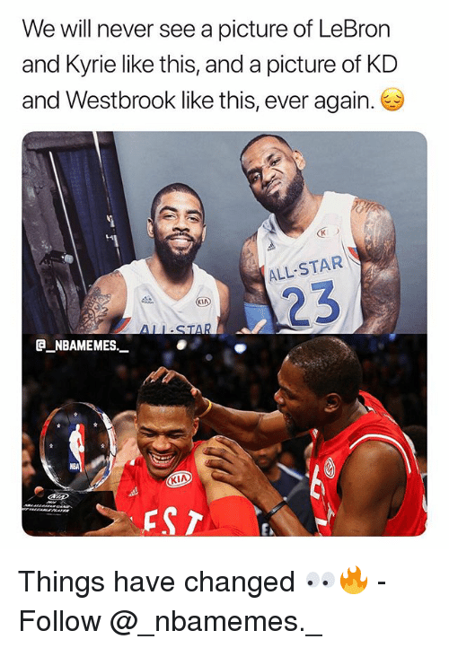 All Star, Memes, and Nba: We will never see a picture of LeBron  and Kyrie like this, and a picture of KD  and Westbrook like this, ever again.  ALL STAR  @_ABAMEMES.ㅡ  NBA  KIA Things have changed 👀🔥 - Follow @_nbamemes._