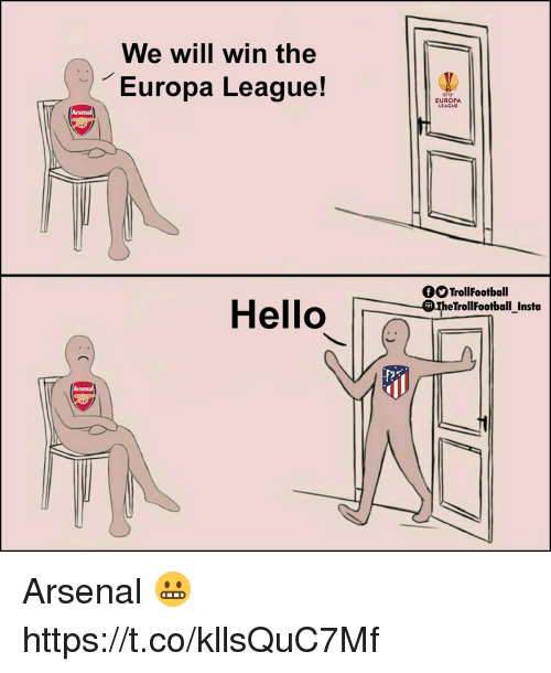 Arsenal, Hello, and Memes: We will win the  uropa League  EUROPA  LEAGUE  Arsenal  fOTrollFootball  Hello  heTrollFootball Insta Arsenal 😬 https://t.co/kllsQuC7Mf