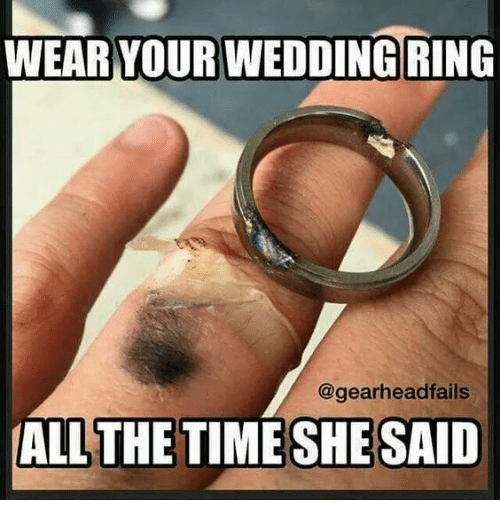 https://pics.onsizzle.com/wear-your-wedding-ring-gearhead-fails-all-the-time-she-12724058.png