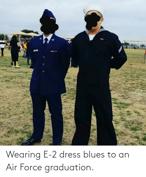 dress blues: Wearing E-2 dress blues to an Air Force graduation.