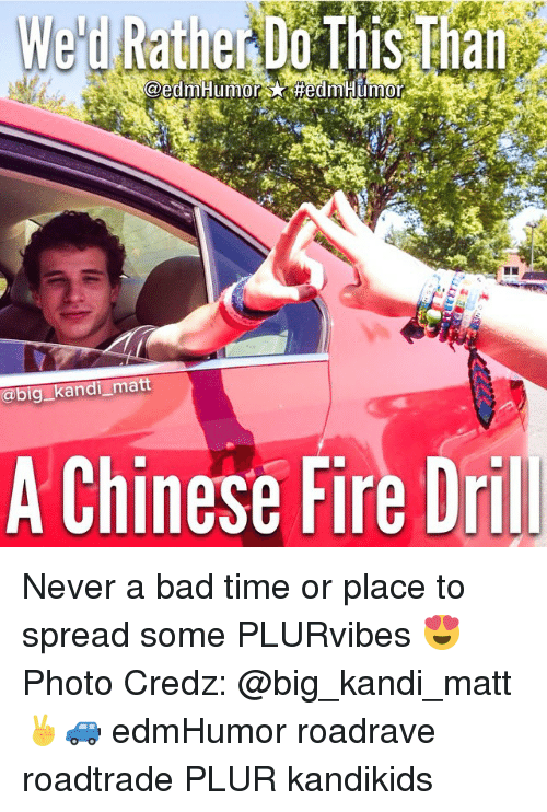 chinese fire drill: Wed Rather HedmHumor  @big kandi matt  A Chinese Fire Drill Never a bad time or place to spread some PLURvibes 😍 Photo Credz: @big_kandi_matt ✌️🚙 edmHumor roadrave roadtrade PLUR kandikids
