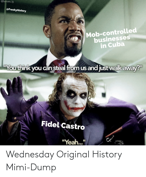 Wednesday: Wednesday Original History Mimi-Dump