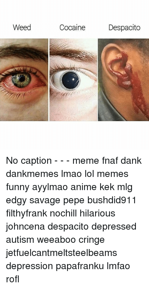 Funny Meme No Caption : Best memes about anime mlg and weed
