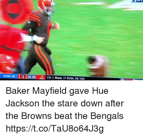 Baker Mayfield: WEEK 16  18 26  CIN J. Mixon 17 RUSH, 68 YDS Baker Mayfield gave Hue Jackson the stare down after the Browns beat the Bengals  https://t.co/TaU8o64J3g