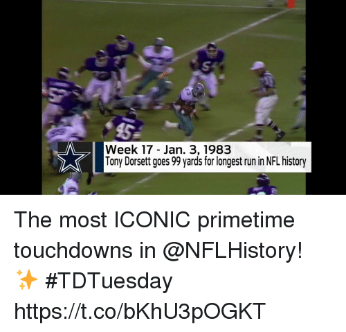 Memes, Nfl, and Run: Week 17 - Jan. 3,1983  Tony Dorsett goes 99 yards for longest run in NFL history The most ICONIC primetime touchdowns in @NFLHistory! ✨  #TDTuesday https://t.co/bKhU3pOGKT