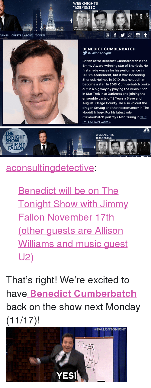 """The Tonight Show with Jimmy Fallon: WEEKNIGHTS  11:35/10:35C  FRI 11/14  BENEDICT  SEBASTIAN  MANISCALCO  UMBERBATC  H ALLISONWILLİAMSU2  GAMES 