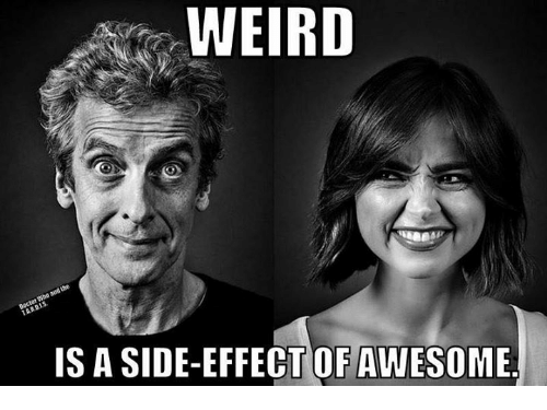 Memes, Weird, and 🤖: WEIRD  IS A SIDE-EFFECT OFAWESOME