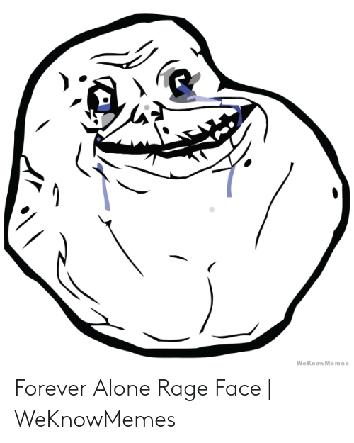 Forever Alone Rage Face: WeKnowMemes Forever Alone Rage Face | WeKnowMemes