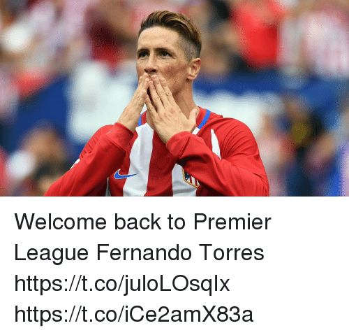 Fernando Torres: Welcome back to Premier League Fernando Torres https://t.co/juloLOsqIx https://t.co/iCe2amX83a