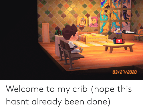 Welcome To My Crib: Welcome to my crib (hope this hasnt already been done)