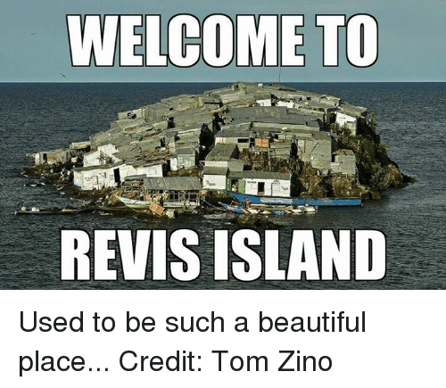 revy: WELCOME TO  REVIS ISLAND Used to be such a beautiful place... Credit: Tom Zino