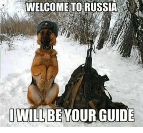 Memes, Russia, and 🤖: WELCOME TO RUSSIA  WILLBE GUIDE  BEYOUR