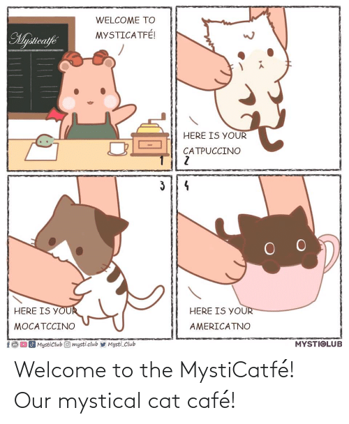 mystical: Welcome to the MystiCatfé! Our mystical cat café!