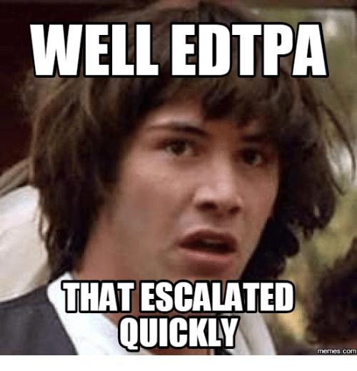 Well That Escalated Meme: WELL EDTPA  THAT ESCALATED  QUICKLY  COM