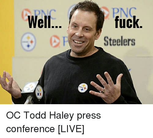 Is Ben to blame? Well-fuck-p-steelers-oc-todd-haley-press-conference-live-2038080