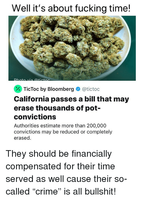"Bailey Jay, Fucking, and Weed: Well it's about fucking time!  . TicToc by Bloomberg  @tictoc  California passes a bill that may  erase thousands of pot-  convictions  Authorities estimate more than 200,000  convictions may be reduced or completely  erased. They should be financially compensated for their time served as well cause their so-called ""crime"" is all bullshit!"