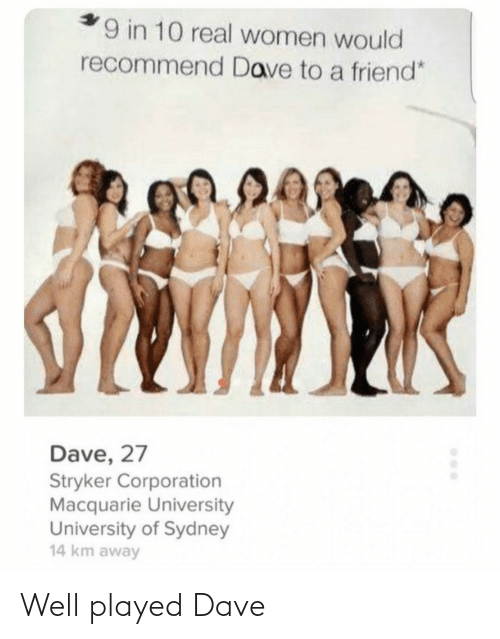 dave: Well played Dave