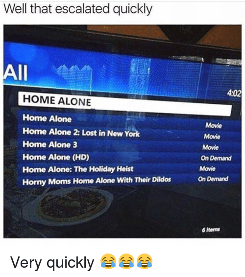 horny mom: Well that escalated quickly  All  HOME ALONE  Home Alone  Home Alone Lost in New York  Home Alone 3  Home Alone (HD)  Home Alone: The Holiday Heist  Horny Moms Home Alone With Their Dildos  4:02  Movie  Movie  Movie  On Demand  Movie  OnDemand  6 items Very quickly 😂😂😂