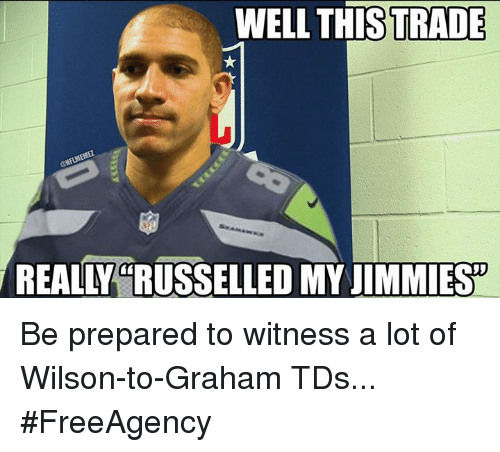NFL: WELL THIS TRADE  REALY CRUSSELLED MY JIMMIES Be prepared to witness a lot of Wilson-to-Graham TDs... #FreeAgency