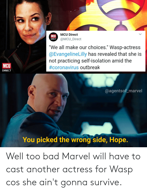 actress: Well too bad Marvel will have to cast another actress for Wasp cos she ain't gonna survive.