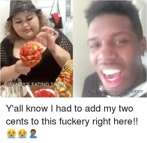 Two Cents: WEND  EATING S  ACTION  XONCOM EDY Y'all know I had to add my two cents to this fuckery right here!! 😭😭🤦🏾♂️