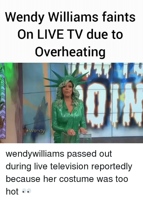 Wendy Williams: Wendy Williams faints  On LIVE TV due to  Overheating  end wendywilliams passed out during live television reportedly because her costume was too hot 👀