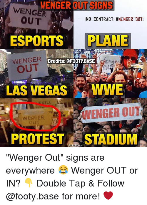 """following: WENGER OUT SIGNS  WENGER  OUT  INO CONTRACT: #WENGER DUTI  ESPORTS  PLANE  WENGER  Credits: @FOOTy BASE  LAS VEGAS  WWE  WENGER OUT  WENGER  PROTEST STADIUM """"Wenger Out"""" signs are everywhere 😂 Wenger OUT or IN? 👇 Double Tap & Follow @footy.base for more! ❤️"""