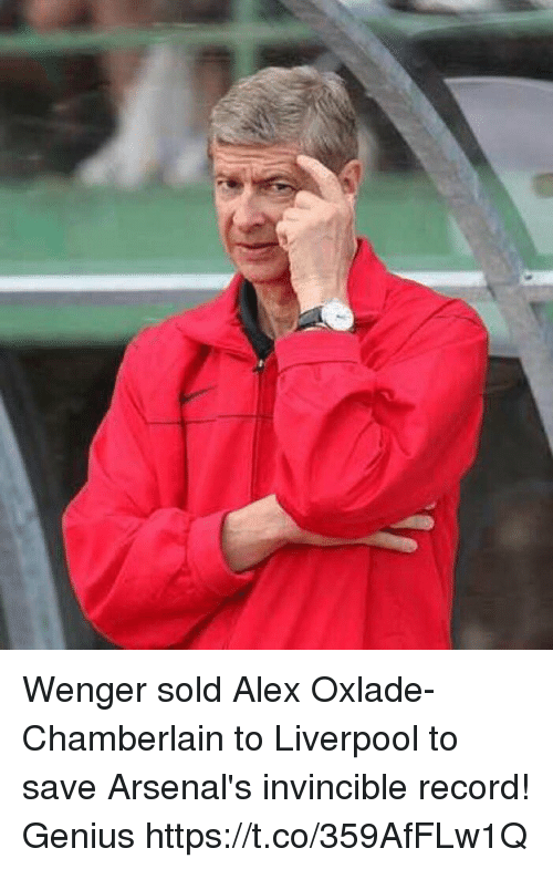 Soccer, Liverpool F.C., and Genius: Wenger sold Alex Oxlade-Chamberlain to Liverpool to save Arsenal's invincible record!   Genius https://t.co/359AfFLw1Q