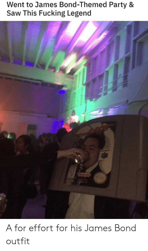 bond: Went to James Bond-Themed Party &  Saw This Fucking Legend A for effort for his James Bond outfit