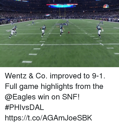 Philadelphia Eagles, Memes, and Game: Wentz & Co. improved to 9-1.  Full game highlights from the @Eagles win on SNF! #PHIvsDAL https://t.co/AGAmJoeSBK