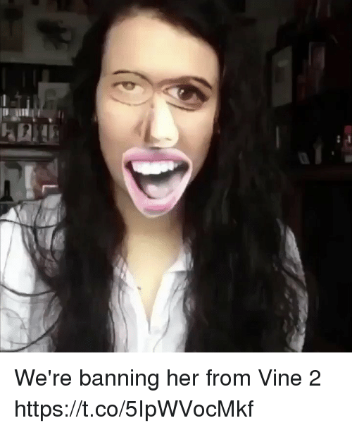 Blackpeopletwitter, Vine, and Her: We're banning her from Vine 2 https://t.co/5IpWVocMkf
