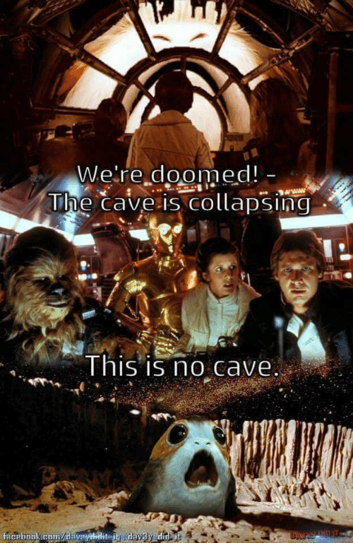 were doomed: We're doomed!  he caveis collapsing  Ihis is no Cave