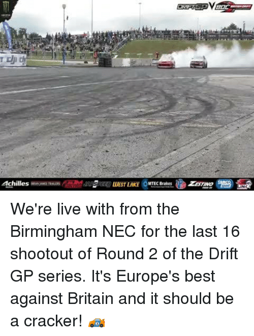 Dank, Best, and Live: We're live with from the Birmingham NEC for the last 16 shootout of Round 2 of the Drift GP series. It's Europe's best against Britain and it should be a cracker! 🏎