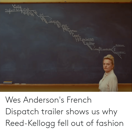Reed: Wes Anderson's French Dispatch trailer shows us why Reed-Kellogg fell out of fashion