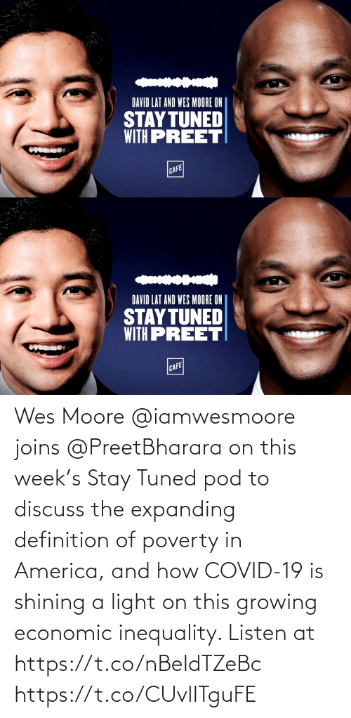 Wes: Wes Moore @iamwesmoore joins @PreetBharara on this week's Stay Tuned pod to discuss the expanding definition of poverty in America, and how COVID-19 is shining a light on this growing economic inequality. Listen at https://t.co/nBeIdTZeBc https://t.co/CUvlITguFE