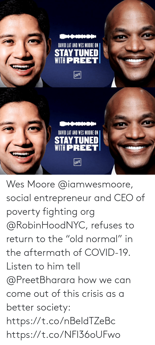 """Wes: Wes Moore @iamwesmoore, social entrepreneur and CEO of poverty fighting org @RobinHoodNYC, refuses to return to the """"old normal"""" in the aftermath of COVID-19. Listen to him tell @PreetBharara how we can come out of this crisis as a better society: https://t.co/nBeIdTZeBc https://t.co/NFI36oUFwo"""