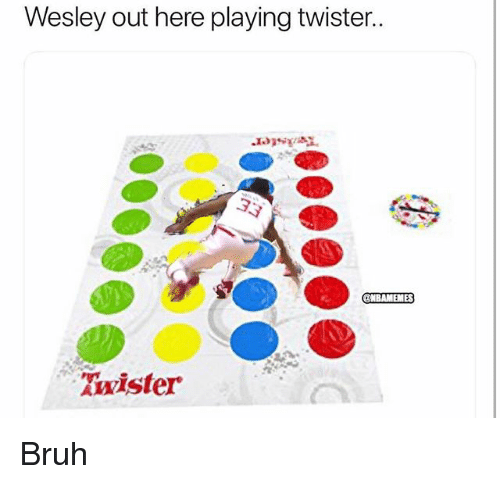 Bruh, Nba, and Twister: Wesley out here playing twister..  wiste Bruh